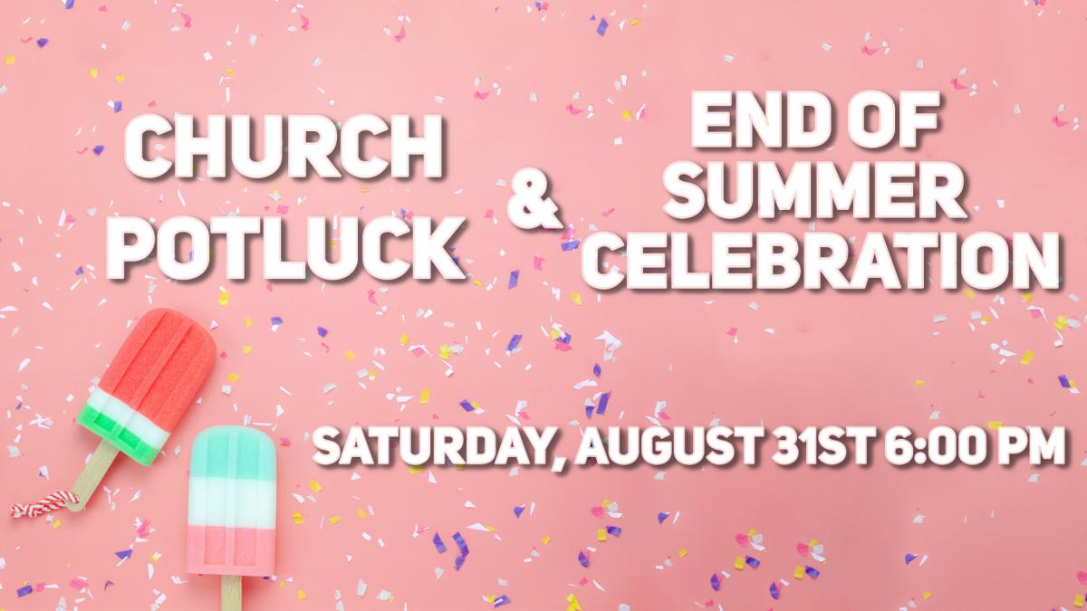 Church Potluck & End of Summer Celebration