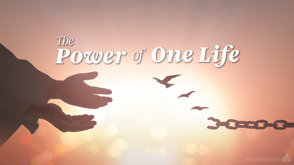 The Power of One Life