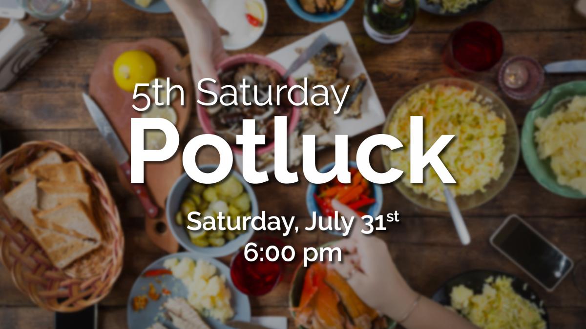 5th Saturday Potluck